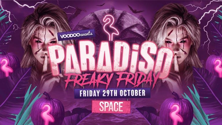 Paradiso Freaky Friday at Space - 29th October