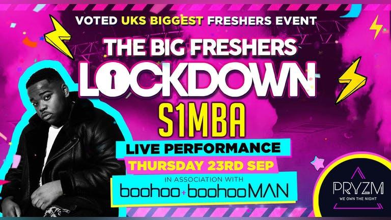 Leeds Freshers - BIG FRESHERS LOCKDOWN Presents S1MBA in association with BOOHOO & BOOHOO MAN !! - LEEDS FRESHERS! LESS THAN 100 TICKETS LEFT!