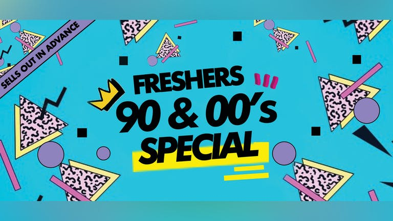 Leeds Freshers 90s & 00s Throwback SPECIAL