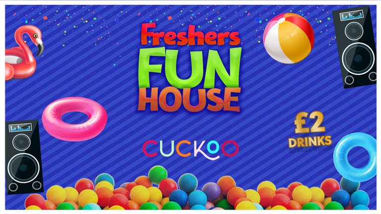 FRESHERS FUN HOUSE! £1 TICKETS & DRINKS FROM £2 AT CUCKOO - LEEDS FRESHERS 2021