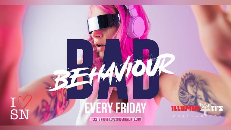 Bad Behaviour // Every Friday // Illuminati's Northampton