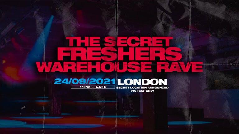 The Secret Freshers Warehouse Rave - London : ON SALE NOW!