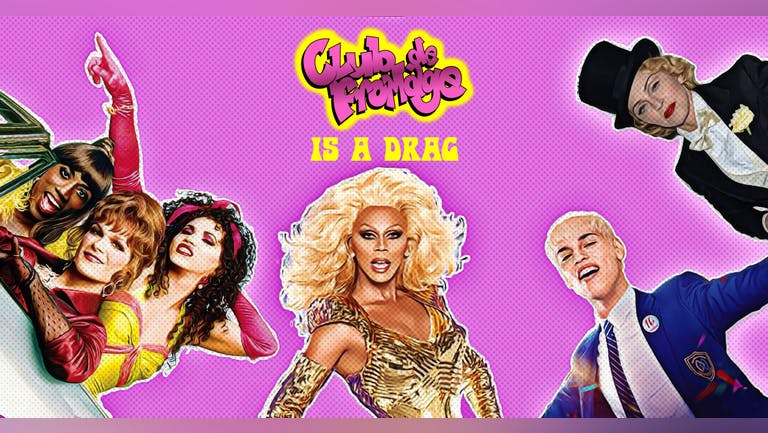 Club de Fromage Is A Drag!