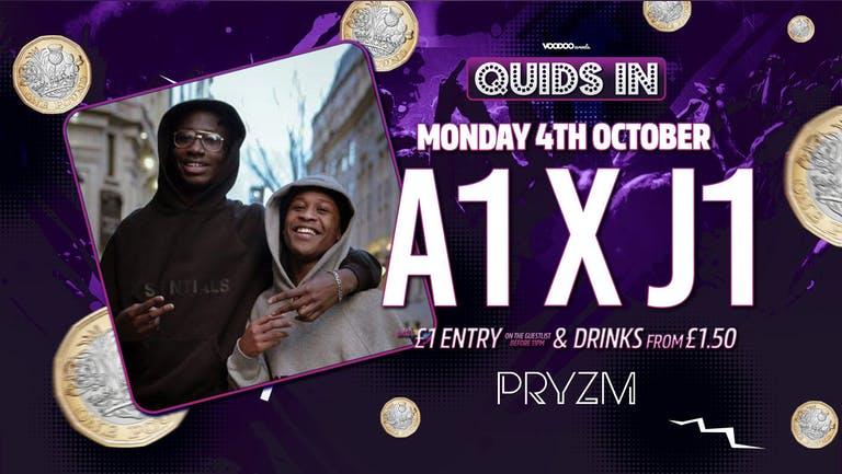 Quids In Mondays at PRYZM Presents A1 x J1 - 4th October