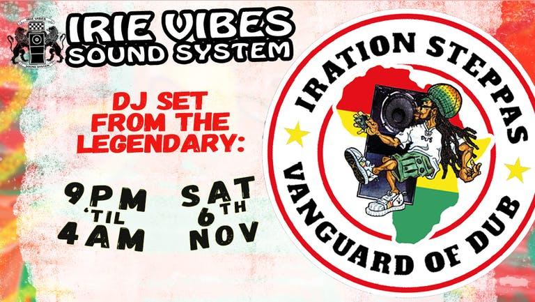 Irie Vibes: Iration Steppas (DJ Set)