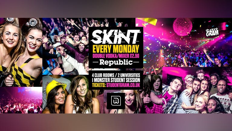 SKINT MONDAYS  - Double Vodka & Mixer £2.50 All Night [Tickets from £4]