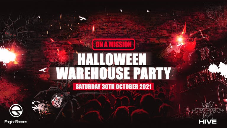 ON A MISSION - Halloween Warehouse party - Ft Hazard / Serum / Critical Impact / Agro / Newton