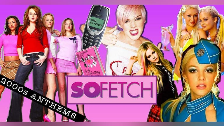So Fetch - 2000s Party (Leeds)