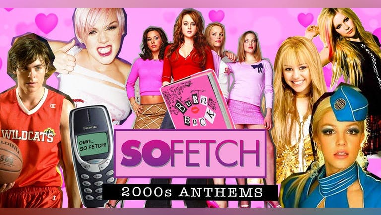 So Fetch - 2000s Party (Cardiff)