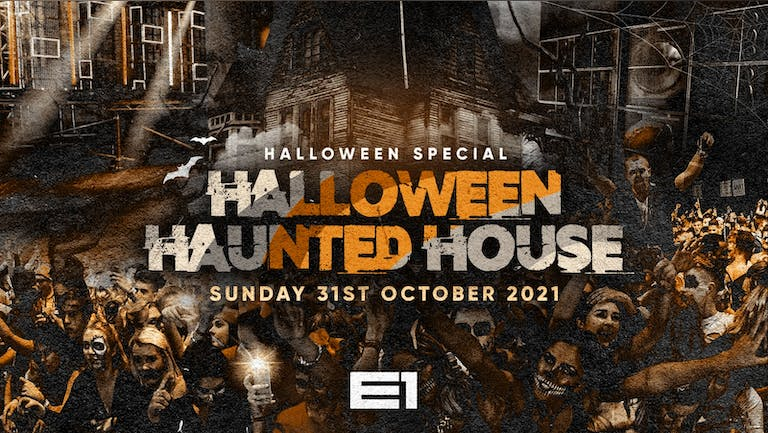 The Halloween Haunted House @ E1 - ⚠️This event will sell out⚠️