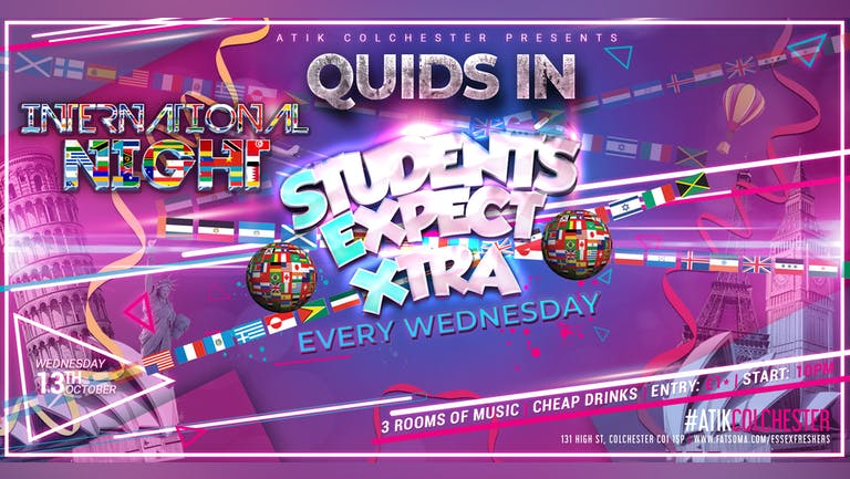 🚨Last 200 Tickets Remaining 🚨QUIDS IN Presents Students Expect Xtra - INTERNATIONAL NIGHT! - Each  & Every Wednesday