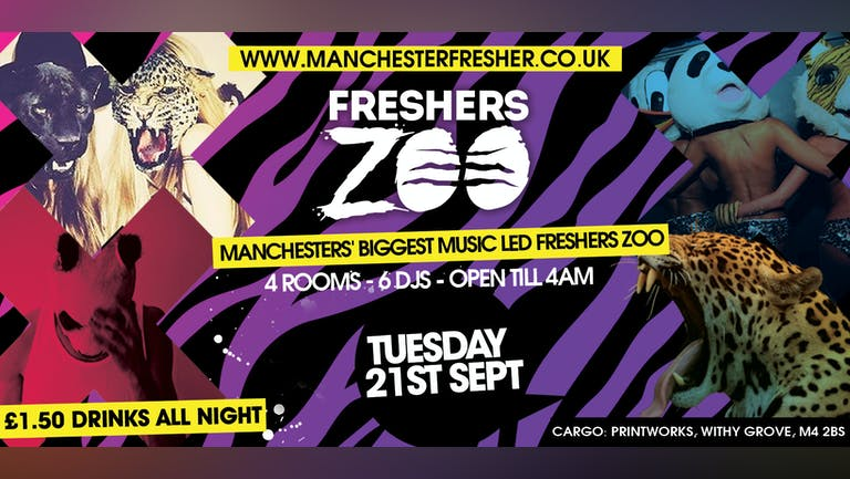 MANCHESTER FRESHERS ZOO - LAST 50 TICKETS! Manchester Freshers Wildest Event 10 Years Running !!