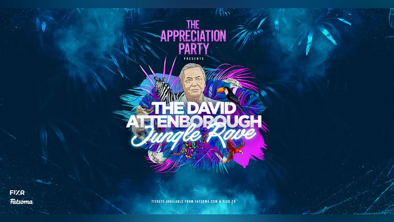 The Appreciation Party Presents; The David Attenborough Jungle Rave 🦁 Aberdeen   Fri 8th Oct 2021
