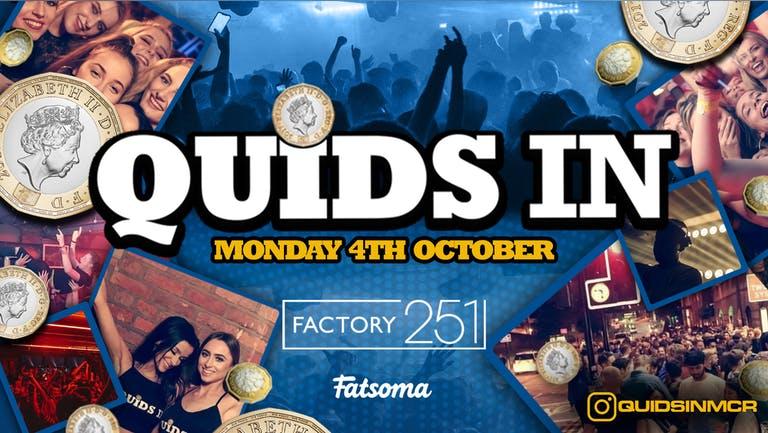 QUIDS IN MONDAYS 🏆 MCR's Biggest Monday Night 6 Years Running 🙌  FINAL 50 TICKETS !!