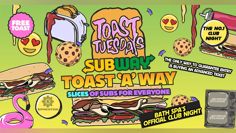 [FINAL TICKETS]  Toast Tuesday - Subway Takeover - Free Subway!