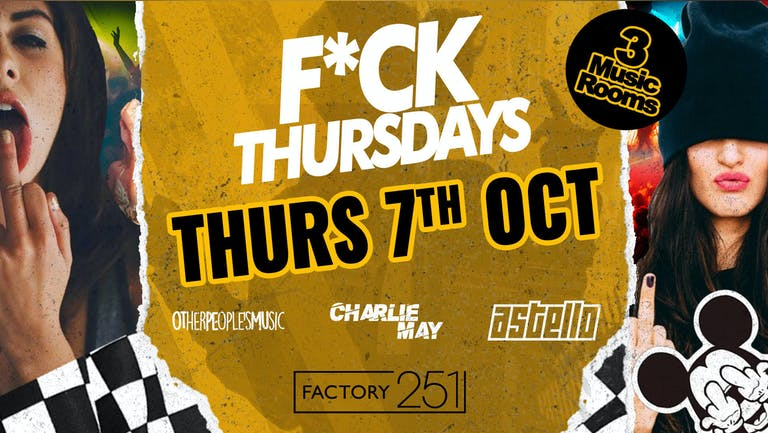 F*CK THURSDAYS 🔊 FACTORY !! Manchester's Biggest Thursday 4 years Running 🏆  FINAL 50 TICKETS !!