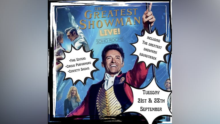 THE GREATEST SHOW ON EARTH! (Included in the soho freshers pass)