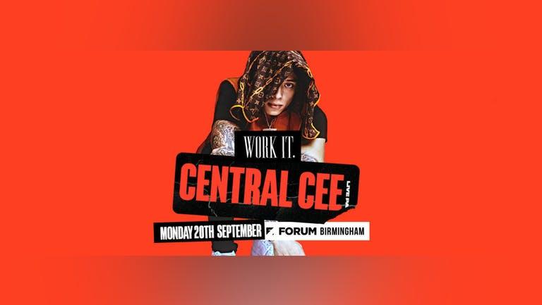 [150 TICKETS LEFT!] Work It. presents Central Cee Live - Forum Birmingham