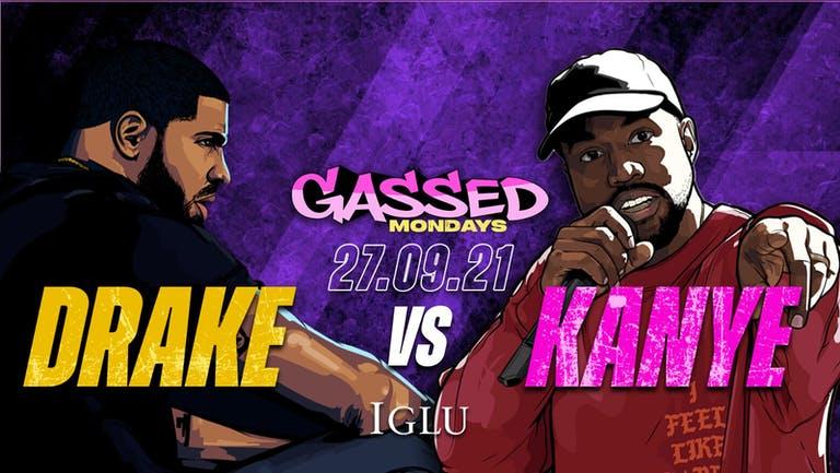 Gassed Mondays - DRAKE VS KANYE - 27/09/21