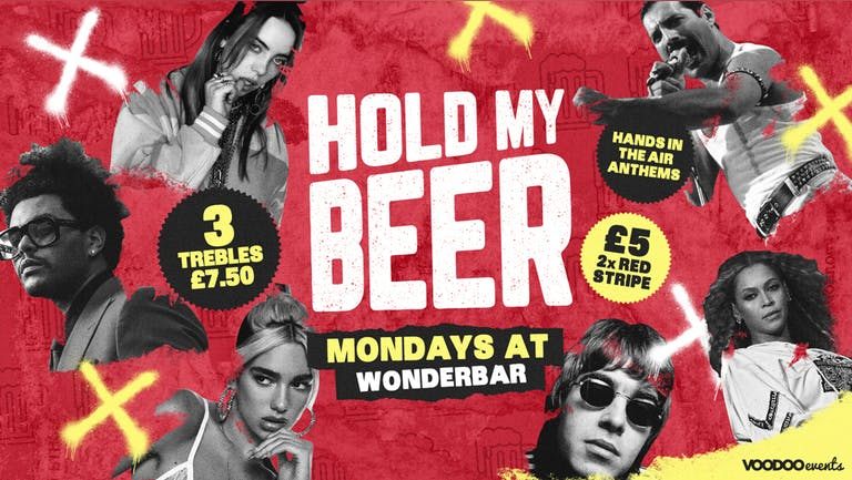 Hold My Beer - £1 Tickets / 3 Trebles £7.50 ALL NIGHT!!