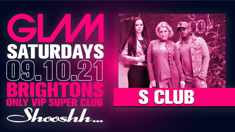 GLAM! Brightons Biggest Saturday Night - S CLUB LIVE - 9th October