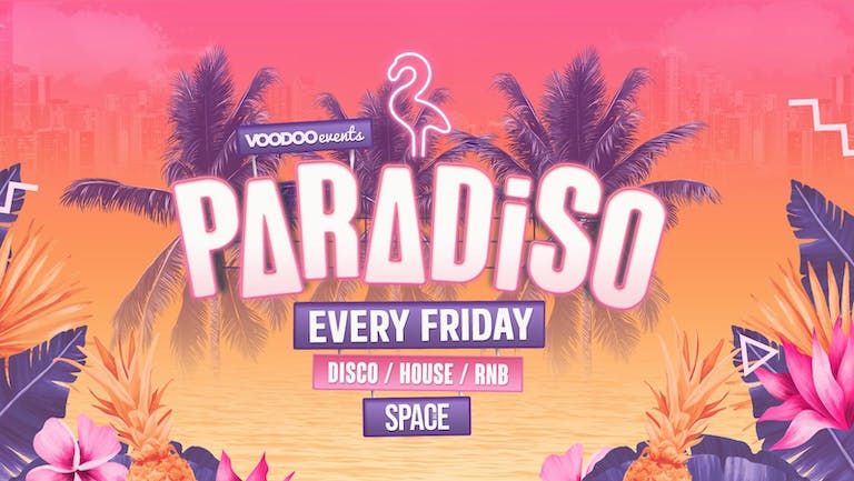 Paradiso Fridays at Space - Pre Freshers 17th September