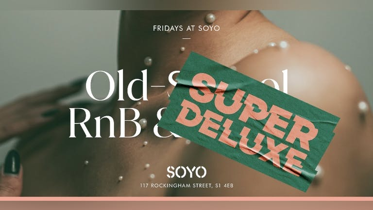 Super Deluxe - Fridays at SOYO
