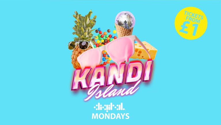 KANDI ISLAND   DIGITAL   11th OCTOBER   TICKETS FROM £1