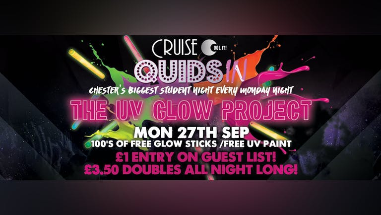 Quids In Mondays  - The UV Glow Project
