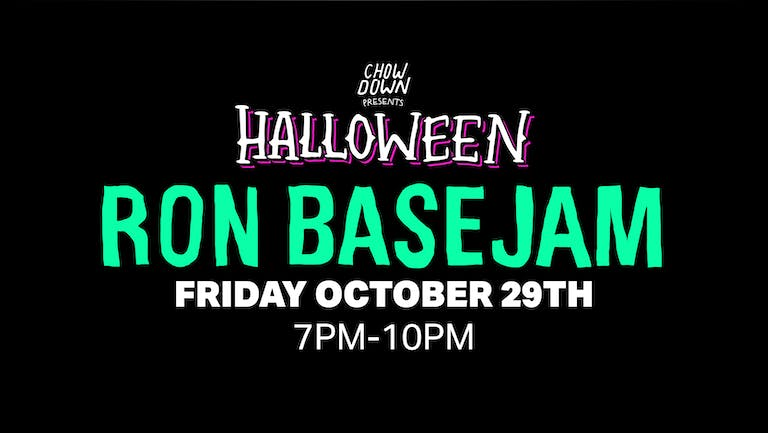 Chow Down Halloween: Friday 29th October - 2 HOUR SESSION - Ron Basejam (DJ Set)