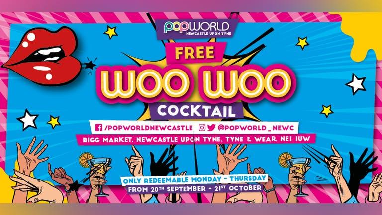 FREE WOO WOO COCKTAIL - POPWORLD NEWCASTLE