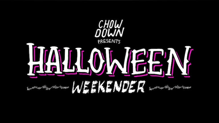 Chow Down Halloween: Thursday 28th October - 2 HOUR SESSION